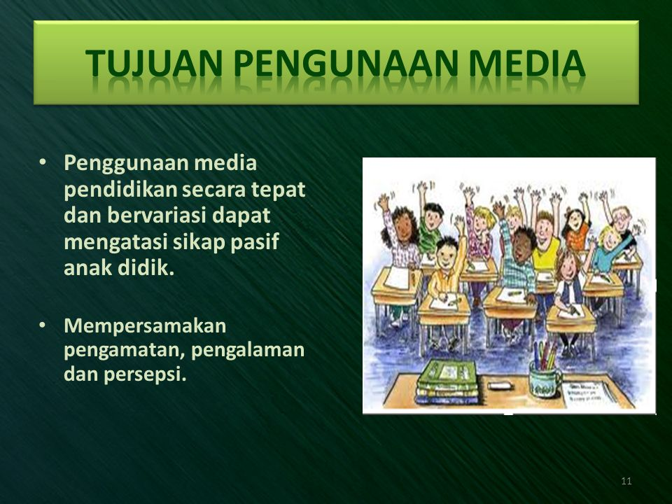 • Penggunaan media pendidikan secara tepat dan bervariasi dapat mengatasi sikap pasif anak didik. • Mempersamakan pengamatan, pengalaman dan persepsi.