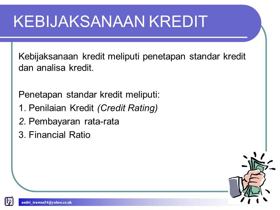 KEBIJAKSANAAN KREDIT Kebijaksanaan kredit meliputi penetapan standar kredit dan analisa kredit.