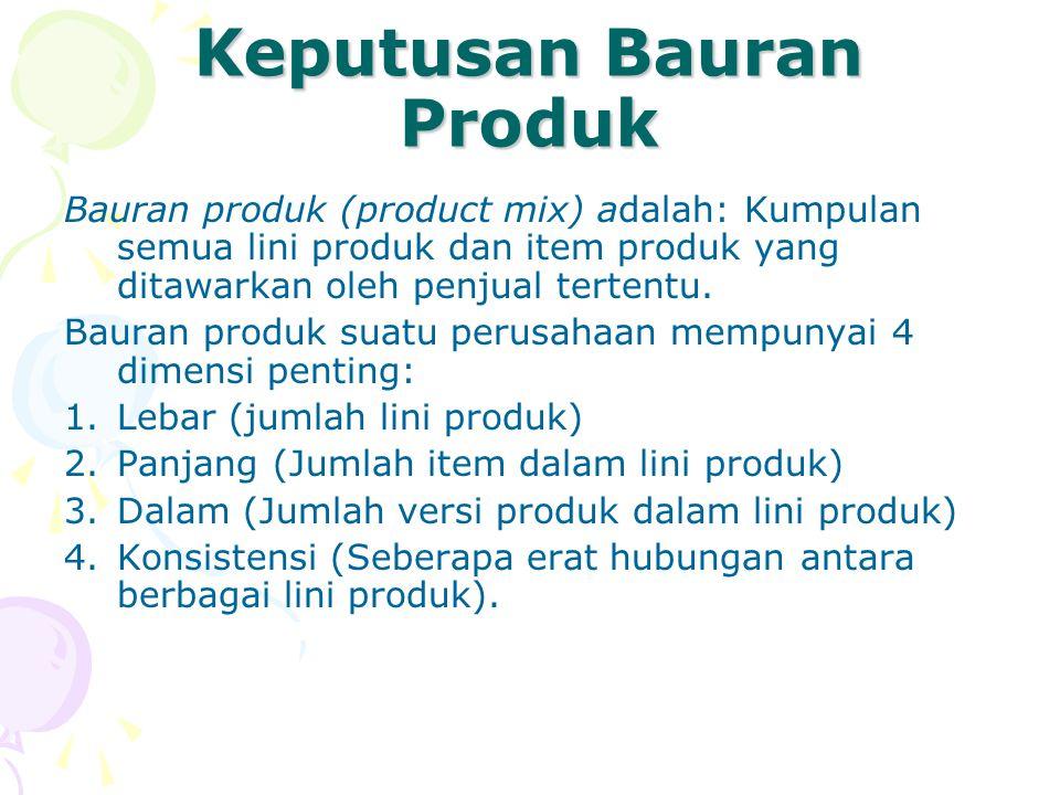 Keputusan Bauran Produk Bauran produk (product mix) adalah: Kumpulan semua lini produk dan item produk yang ditawarkan oleh penjual tertentu. Bauran p
