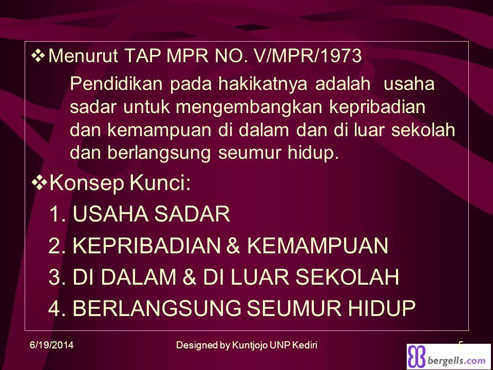  Menurut TAP MPR NO.