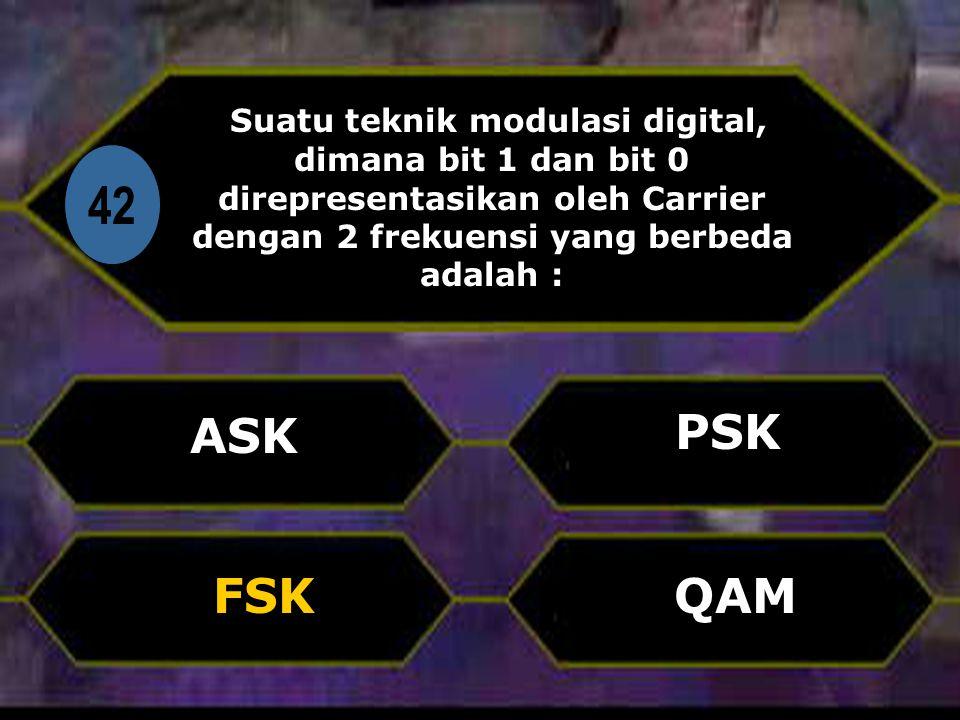Di 42 Suatu teknik modulasi digital, dimana bit 1 dan bit 0 direpresentasikan oleh Carrier dengan 2 frekuensi yang berbeda adalah : ASK QAM PSK FSK