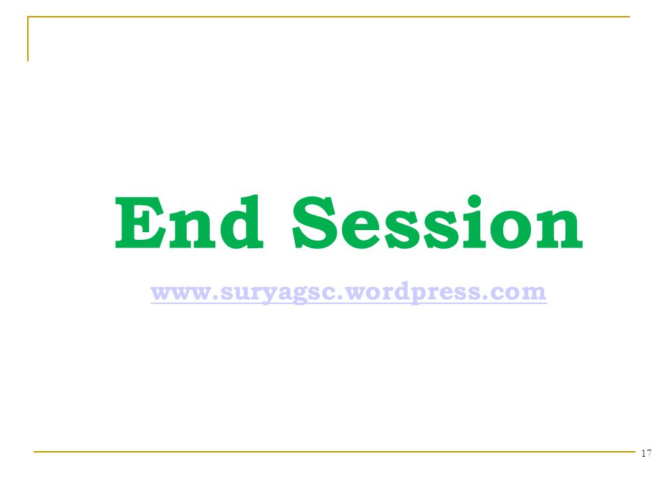 End Session 17 www.suryagsc.wordpress.com