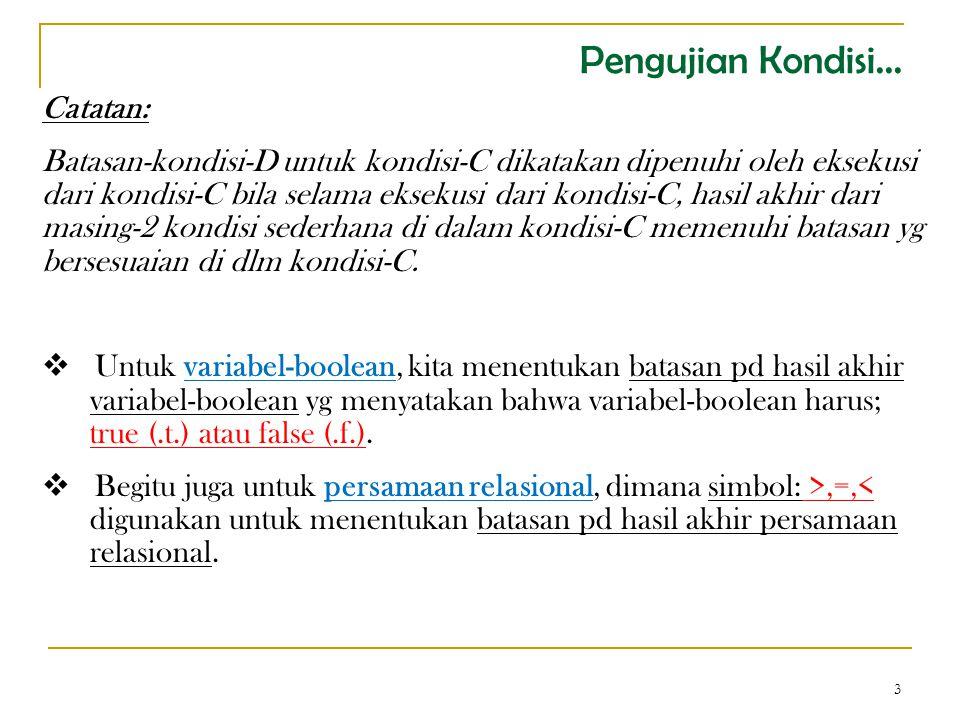 3 Catatan: Batasan-kondisi-D untuk kondisi-C dikatakan dipenuhi oleh eksekusi dari kondisi-C bila selama eksekusi dari kondisi-C, hasil akhir dari masing-2 kondisi sederhana di dalam kondisi-C memenuhi batasan yg bersesuaian di dlm kondisi-C.
