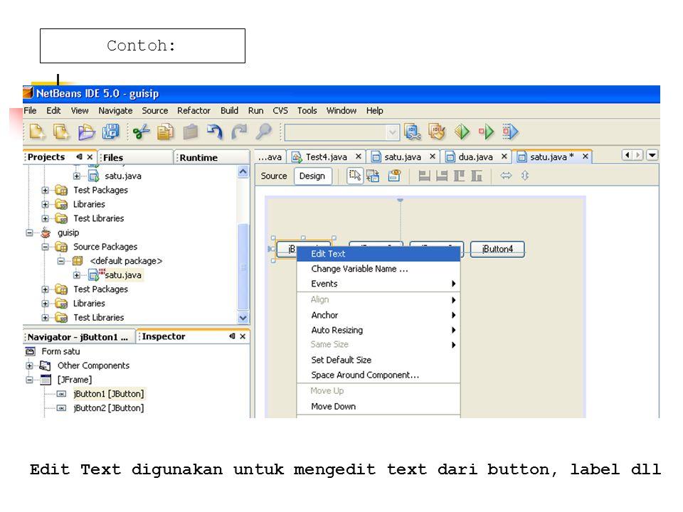 Contoh: Edit Text digunakan untuk mengedit text dari button, label dll
