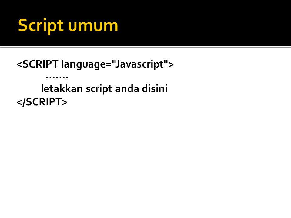 ....... letakkan script anda disini