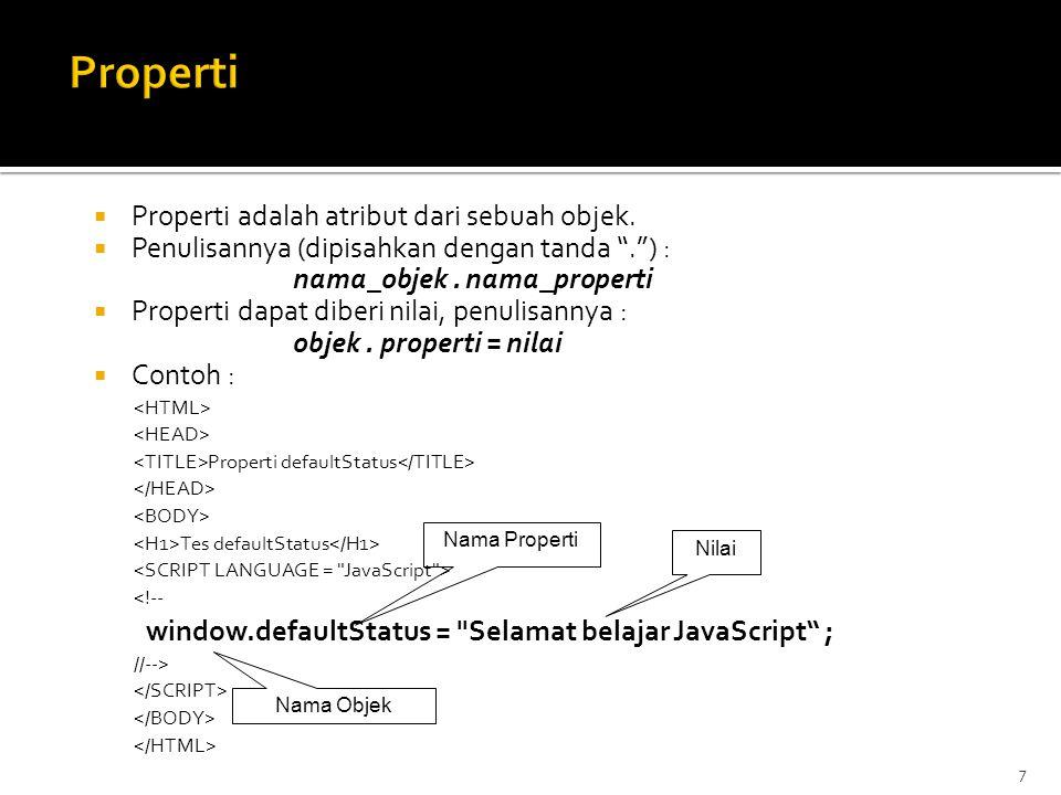 7  Properti adalah atribut dari sebuah objek.