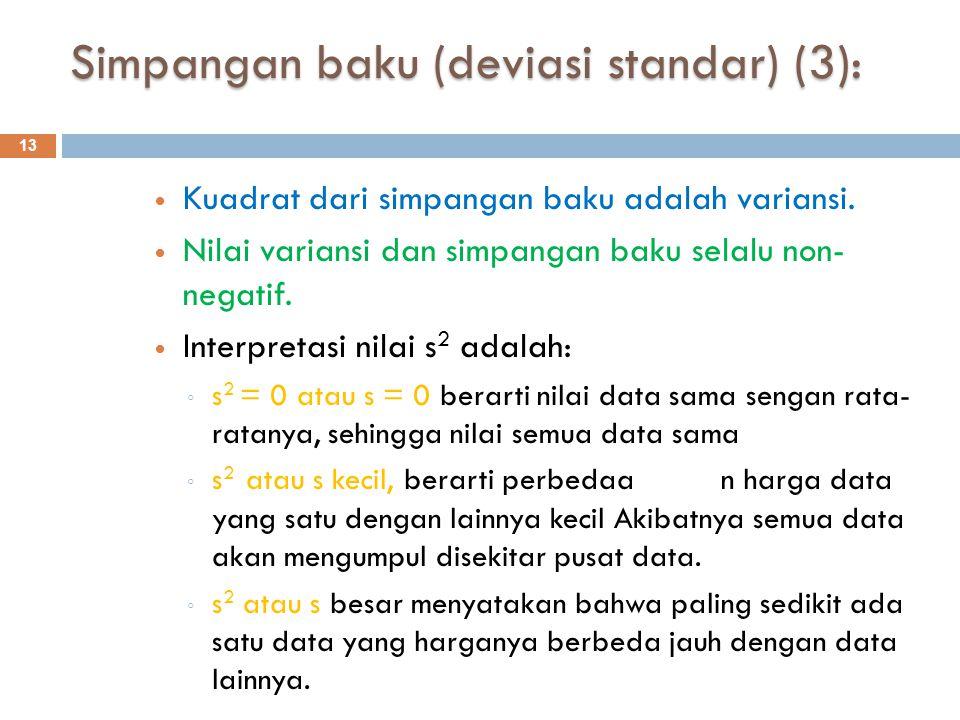 Ukuran Penyebaran Lain : 14  Suatu himpunan data membagi himpunan atas empat bagian yang sama.