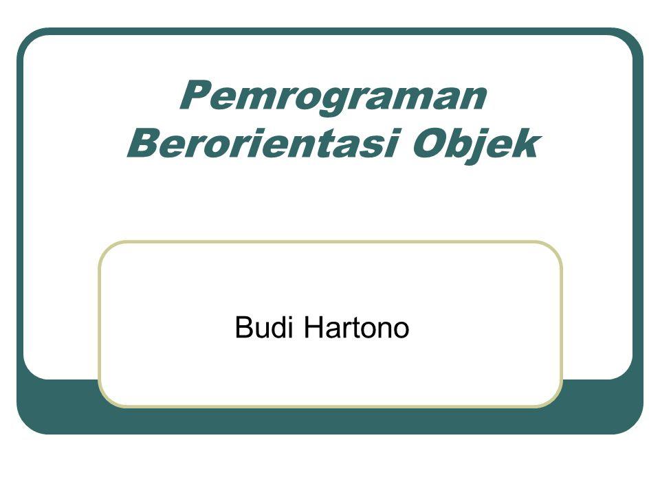 Pemrograman Berorientasi Objek Budi Hartono