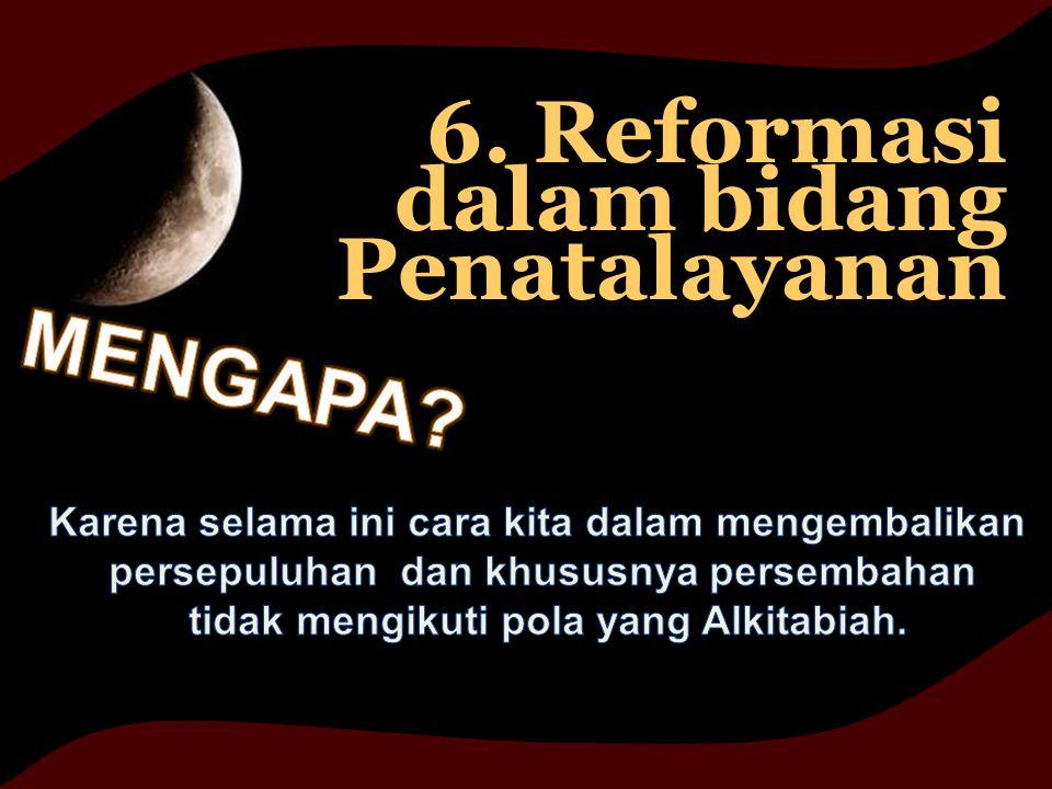 6. Reformasi dalam bidang Penatalayanan