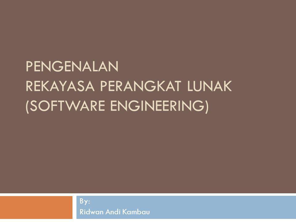 Definisi Perangkat Lunak PL adalah sekelompok item atau objek Yang membentuk konfigurasi dimana di dalamnya termasuk : • instruksi/program • dokumen • struktur data...
