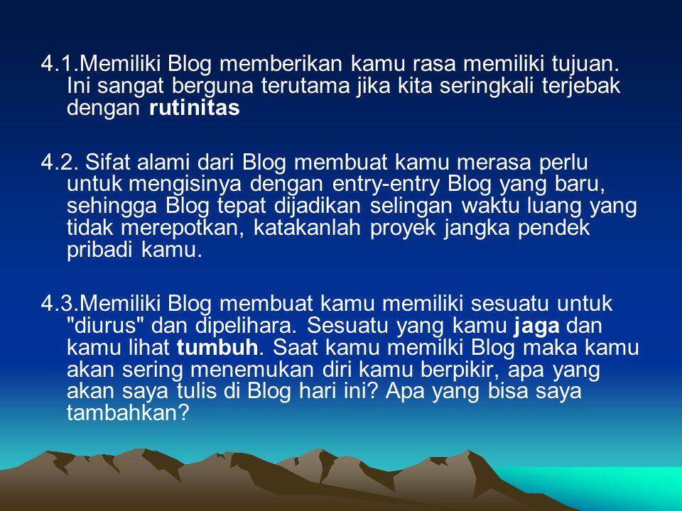 4.1.Memiliki Blog memberikan kamu rasa memiliki tujuan.
