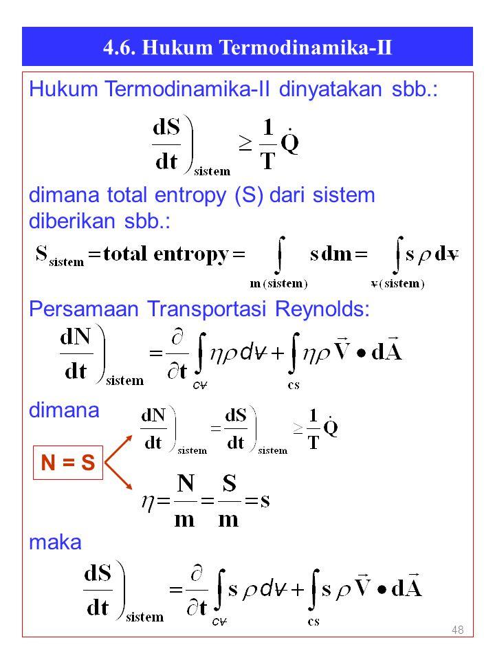 4.6. Hukum Termodinamika-II 48 Hukum Termodinamika-II dinyatakan sbb.: dimana total entropy (S) dari sistem diberikan sbb.: Persamaan Transportasi Rey