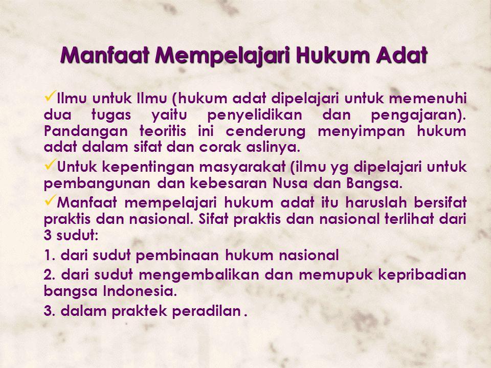 Dasar Hukum Berlakunya Hukum Adat Hukum adat yang dilaksanakan pada saat ini merupakan hukum positif di Indonesia. Dasar hukum berlakunya hukum adat =