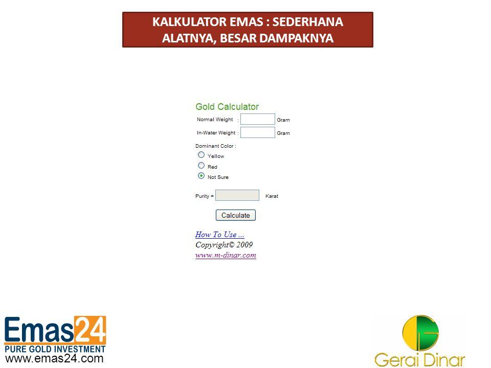 www.emas24.com KALKULATOR EMAS : SEDERHANA ALATNYA, BESAR DAMPAKNYA