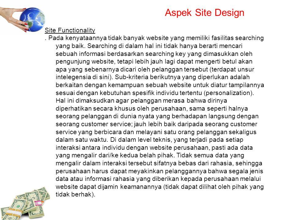 Aspek Site Design Site Functionality. Pada kenyataannya tidak banyak website yang memiliki fasilitas searching yang baik. Searching di dalam hal ini t