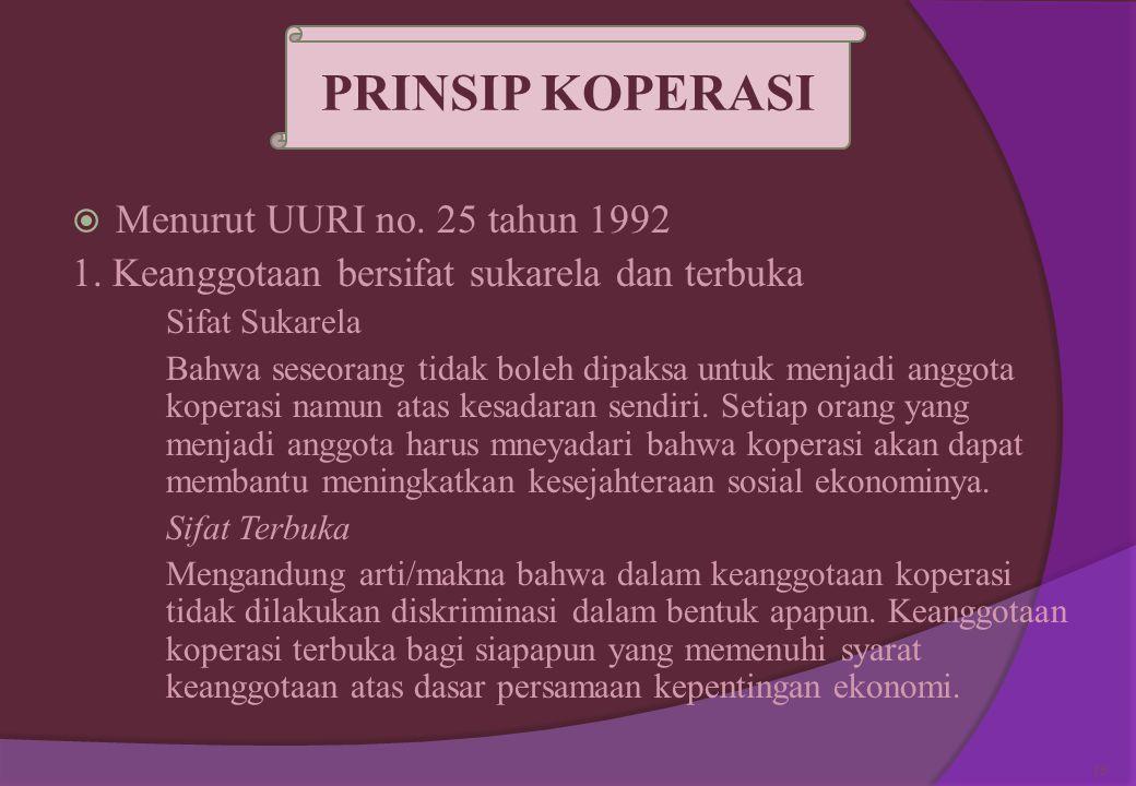 .  Menurut UURI No. 25 tahun 1992, fungsi koperasi adalah.  Membangun dan mengembangkan potensi serta kemampuan ekonomi anggota pada khususnya dan m