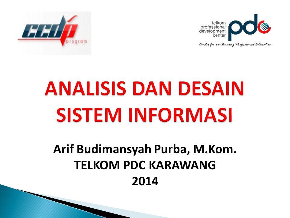 Arif Budimansyah Purba, M.Kom. TELKOM PDC KARAWANG 2014