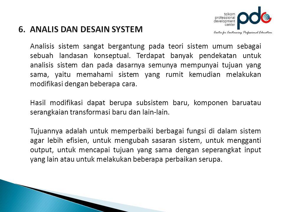 Analisis sistem sangat bergantung pada teori sistem umum sebagai sebuah landasan konseptual. Terdapat banyak pendekatan untuk analisis sistem dan pada
