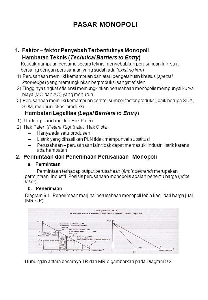 PASAR MONOPOLI 1. Faktor – faktor Penyebab Terbentuknya Monopoli Hambatan Teknis (Technical Barriers to Entry) Ketidakmampuan bersaing secara teknis m