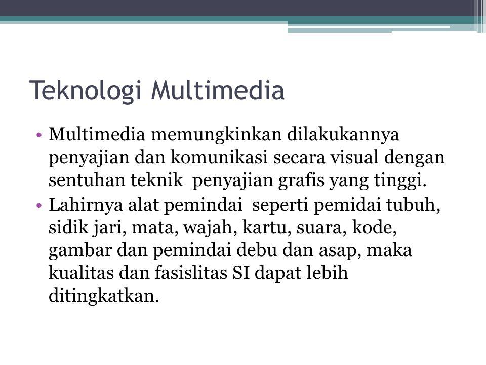 Teknologi Multimedia •Multimedia memungkinkan dilakukannya penyajian dan komunikasi secara visual dengan sentuhan teknik penyajian grafis yang tinggi.