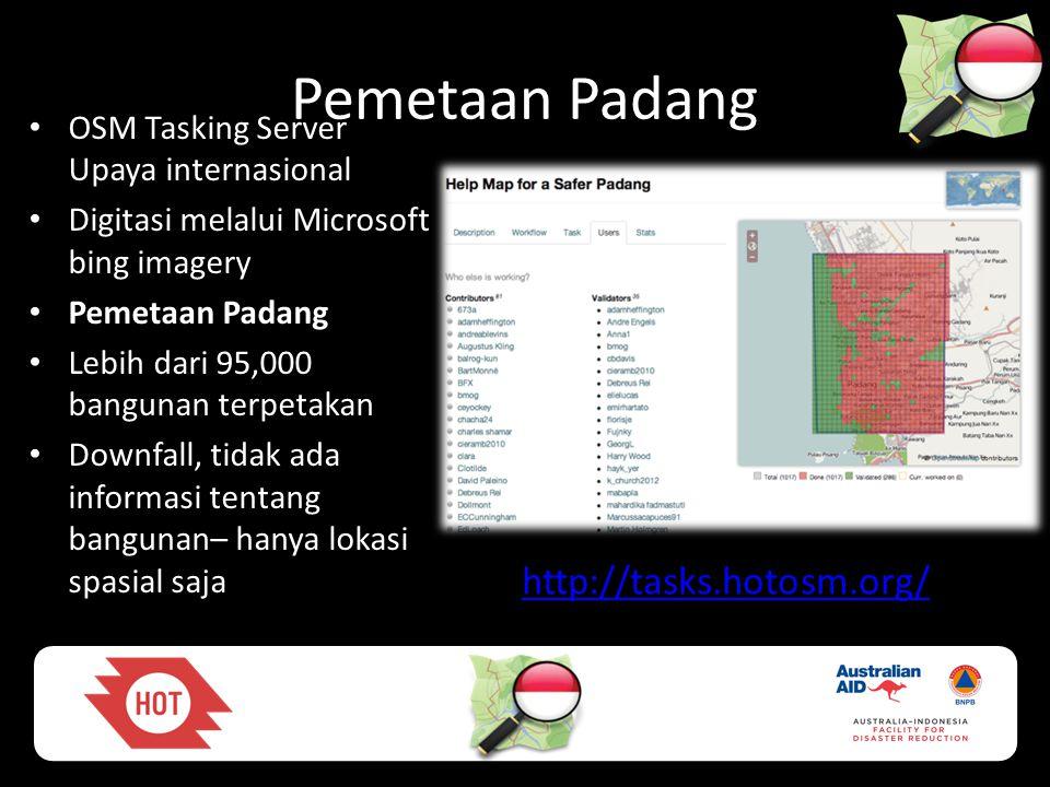 Pemetaan Padang • OSM Tasking Server Upaya internasional • Digitasi melalui Microsoft bing imagery • Pemetaan Padang • Lebih dari 95,000 bangunan terp