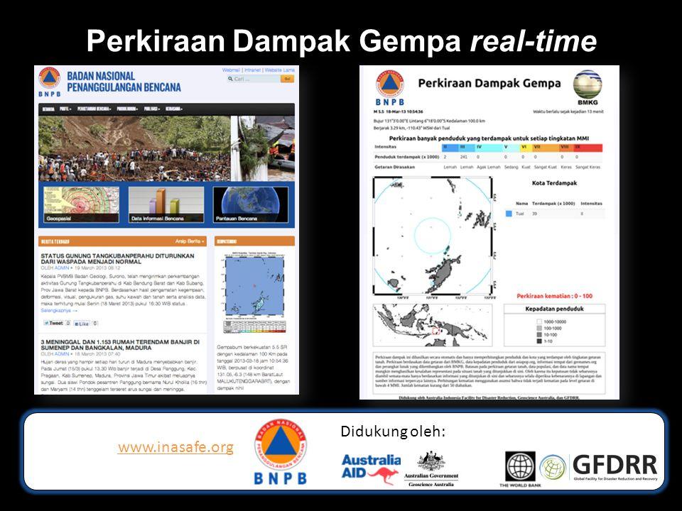 Perkiraan Dampak Gempa real-time www.inasafe.org Didukung oleh: