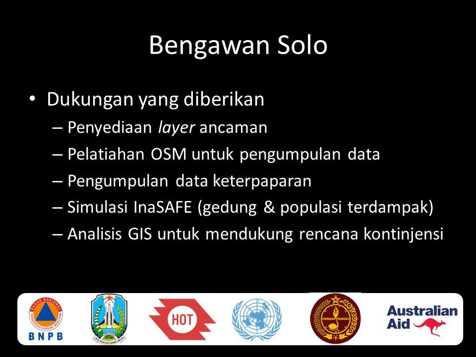 Bengawan Solo • Dukungan yang diberikan – Penyediaan layer ancaman – Pelatiahan OSM untuk pengumpulan data – Pengumpulan data keterpaparan – Simulasi