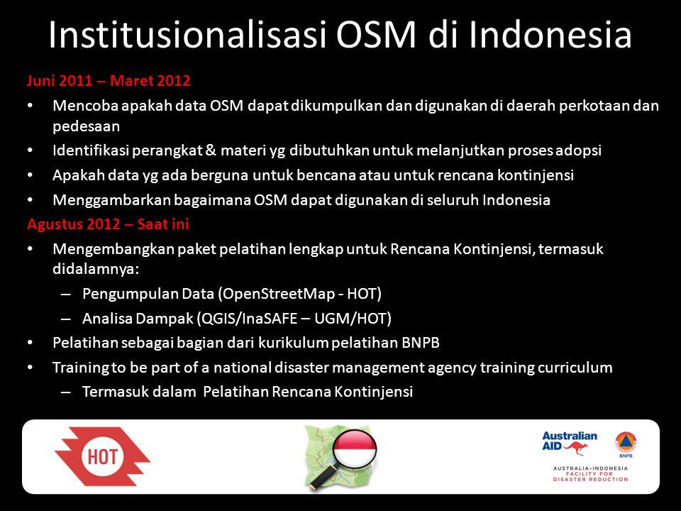Institusionalisasi OSM di Indonesia Juni 2011 – Maret 2012 • Mencoba apakah data OSM dapat dikumpulkan dan digunakan di daerah perkotaan dan pedesaan