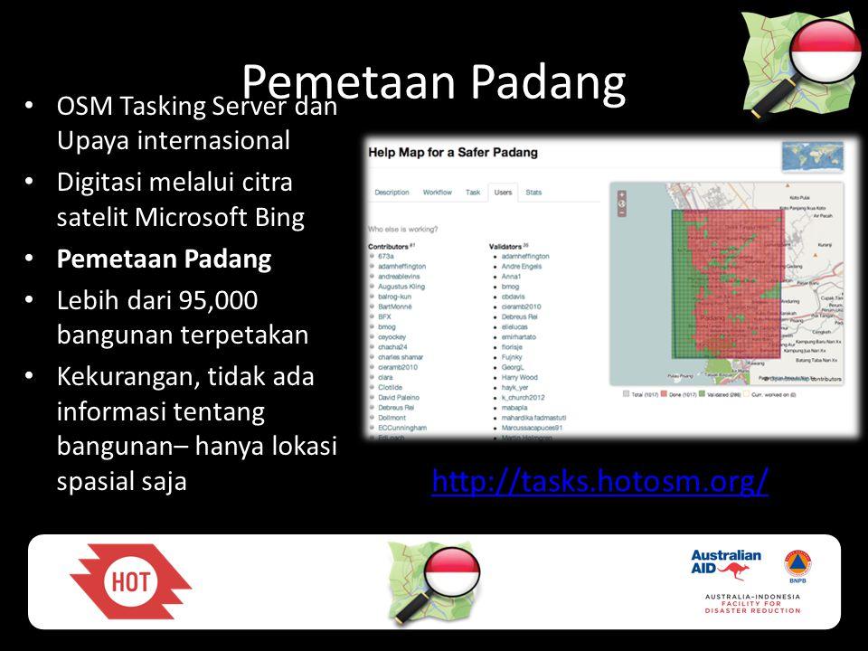 Pemetaan Padang • OSM Tasking Server dan Upaya internasional • Digitasi melalui citra satelit Microsoft Bing • Pemetaan Padang • Lebih dari 95,000 ban