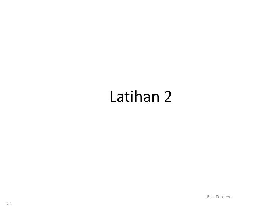 Latihan 2 E. L. Pardede 14