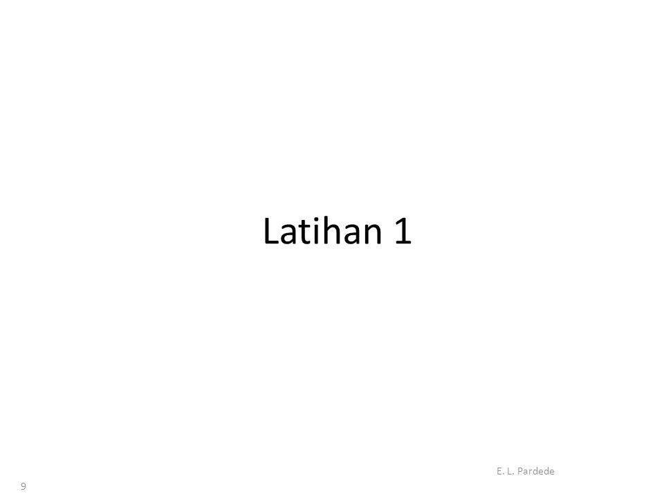 Latihan 1 E. L. Pardede 9