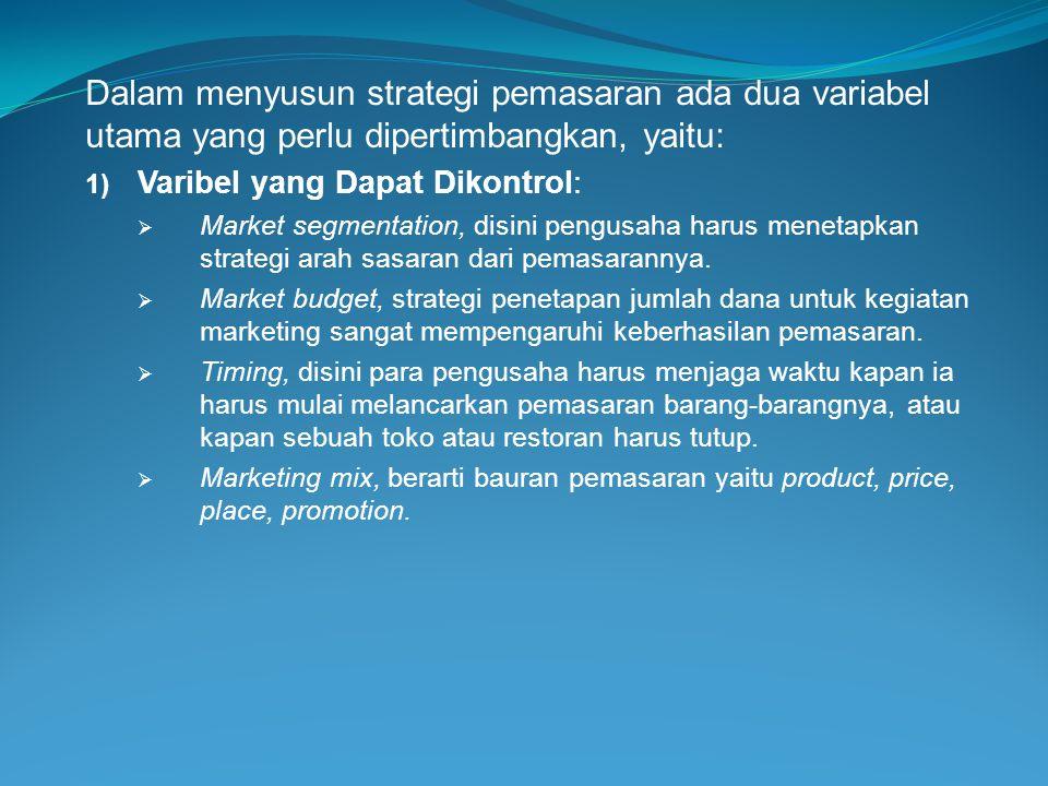 Dalam menyusun strategi pemasaran ada dua variabel utama yang perlu dipertimbangkan, yaitu: 1) Varibel yang Dapat Dikontrol:  Market segmentation, di