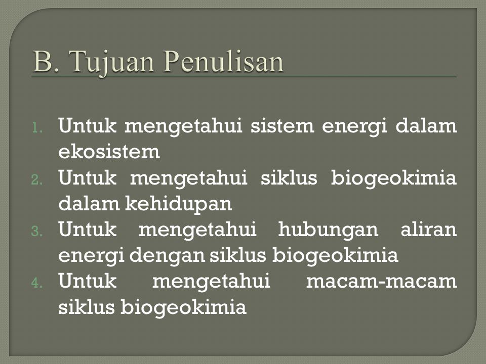 1.Untuk mengetahui sistem energi dalam ekosistem 2.