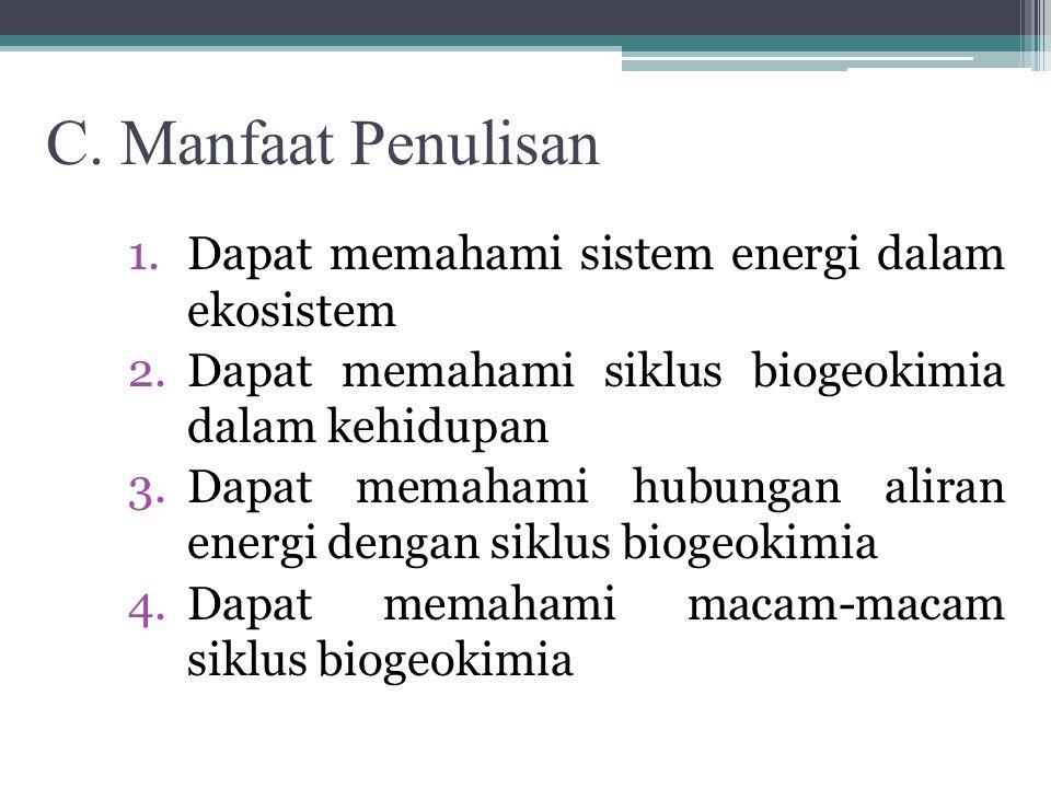 1. Untuk mengetahui sistem energi dalam ekosistem 2. Untuk mengetahui siklus biogeokimia dalam kehidupan 3. Untuk mengetahui hubungan aliran energi de