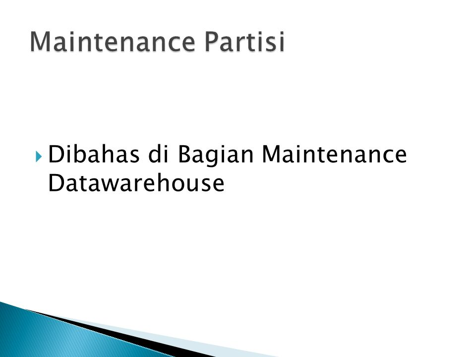  Dibahas di Bagian Maintenance Datawarehouse