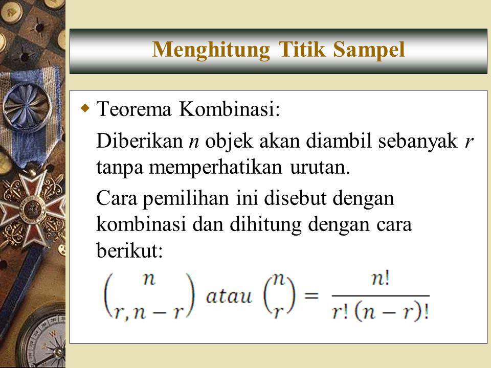  Teorema Kombinasi: Diberikan n objek akan diambil sebanyak r tanpa memperhatikan urutan. Cara pemilihan ini disebut dengan kombinasi dan dihitung de