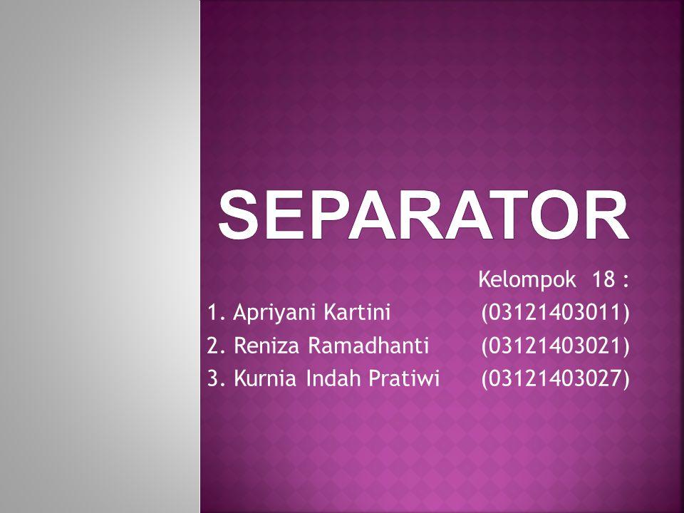 Kelompok 18 : 1.Apriyani Kartini(03121403011) 2. Reniza Ramadhanti(03121403021) 3.