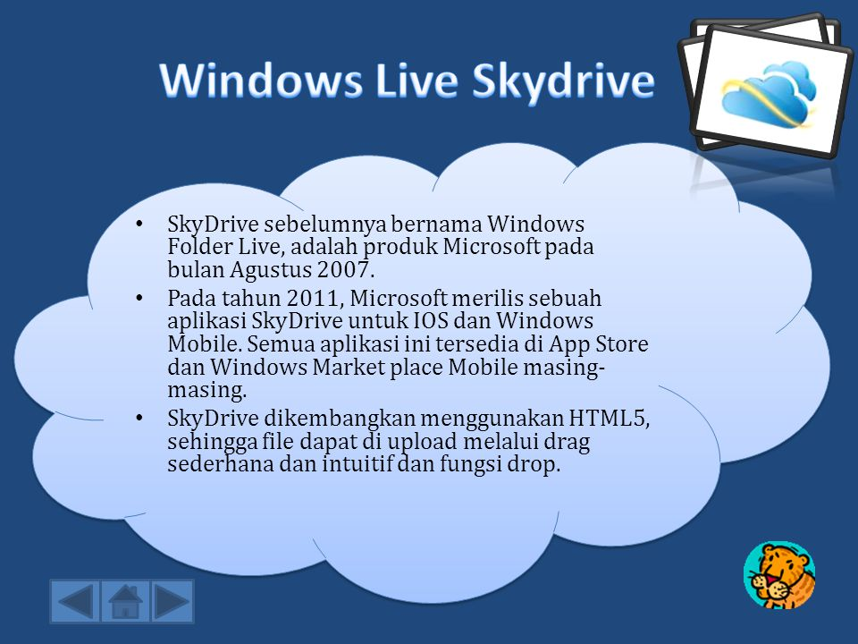 •Ukuran penyimpanan file skydrive 25 Gb sehingga berfungsi sebagai hard drive virtual, sedangkan windows live folders hanya 500 MB.