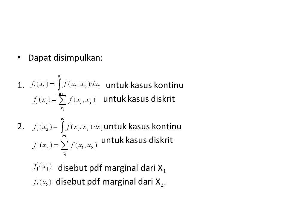 • Dapat disimpulkan: 1.untuk kasus kontinu untuk kasus diskrit 2.