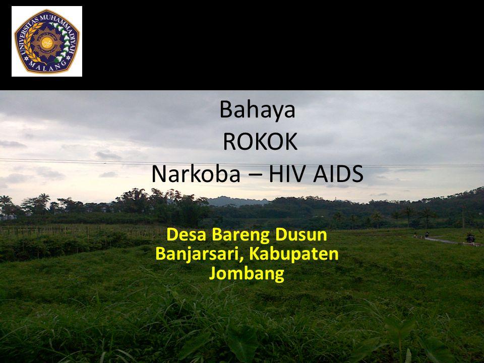 Bahaya ROKOK Narkoba – HIV AIDS Desa Bareng Dusun Banjarsari, Kabupaten Jombang