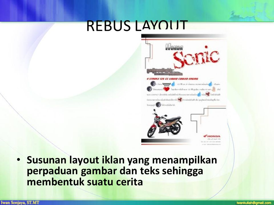REBUS LAYOUT • Susunan layout iklan yang menampilkan perpaduan gambar dan teks sehingga membentuk suatu cerita