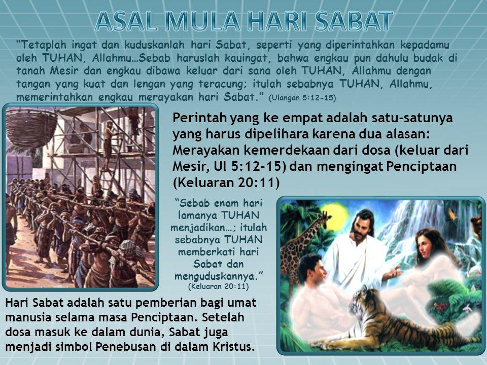 Dan lagi Tuhan berkata: Apabila engkau tidak menginjak-injak hukum Sabat dan tidak melakukan urusanmu pada hari kudus-Ku; apabila engkau menyebutkan hari Sabat 'hari kenikmatan', dan harikudus Tuhan 'hari yang mulia', apabila engkau menghormatinya...
