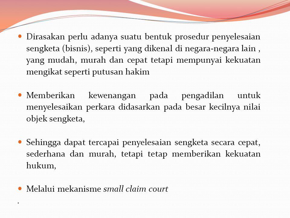  Small Claims Court telah lama berkembang pada banyak negara di dunia, baik di negara dengan sistem hukum common law maupun civil law.