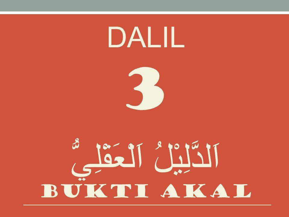 DALIL 3 اَلدَّلِيْلُ اَلْعَقْلِيُّ bukti akal