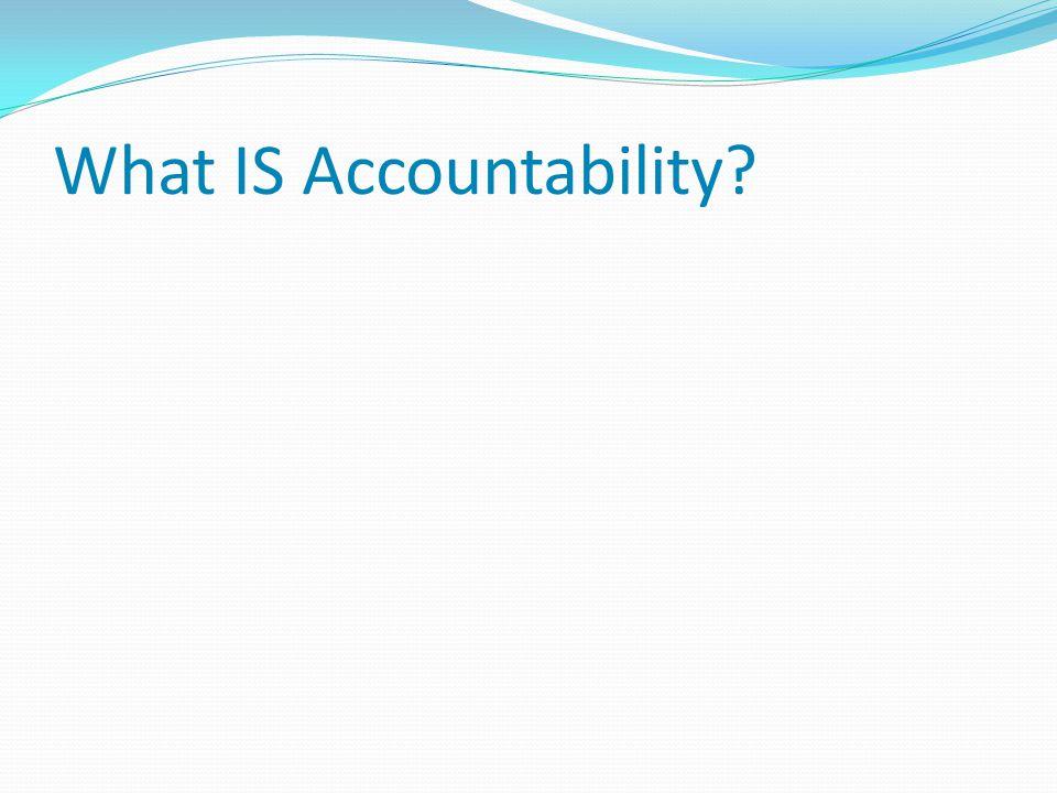 Pengertian Akuntabilitas  Secara umum akuntabilitas adalah sangat erat kaitannya dengan instansi/lembaga pemerintah, dan kaintannya dengan mempertanggungjawabkan kinerjanya.