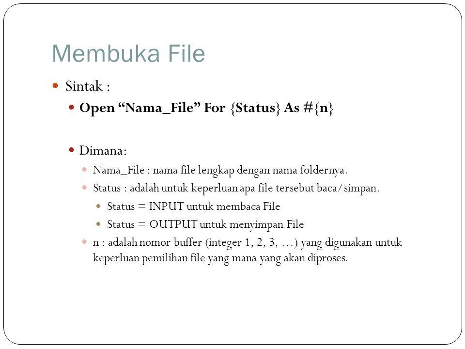 """Membuka File  Sintak :  Open """"Nama_File"""" For {Status} As #{n}  Dimana:  Nama_File : nama file lengkap dengan nama foldernya.  Status : adalah unt"""