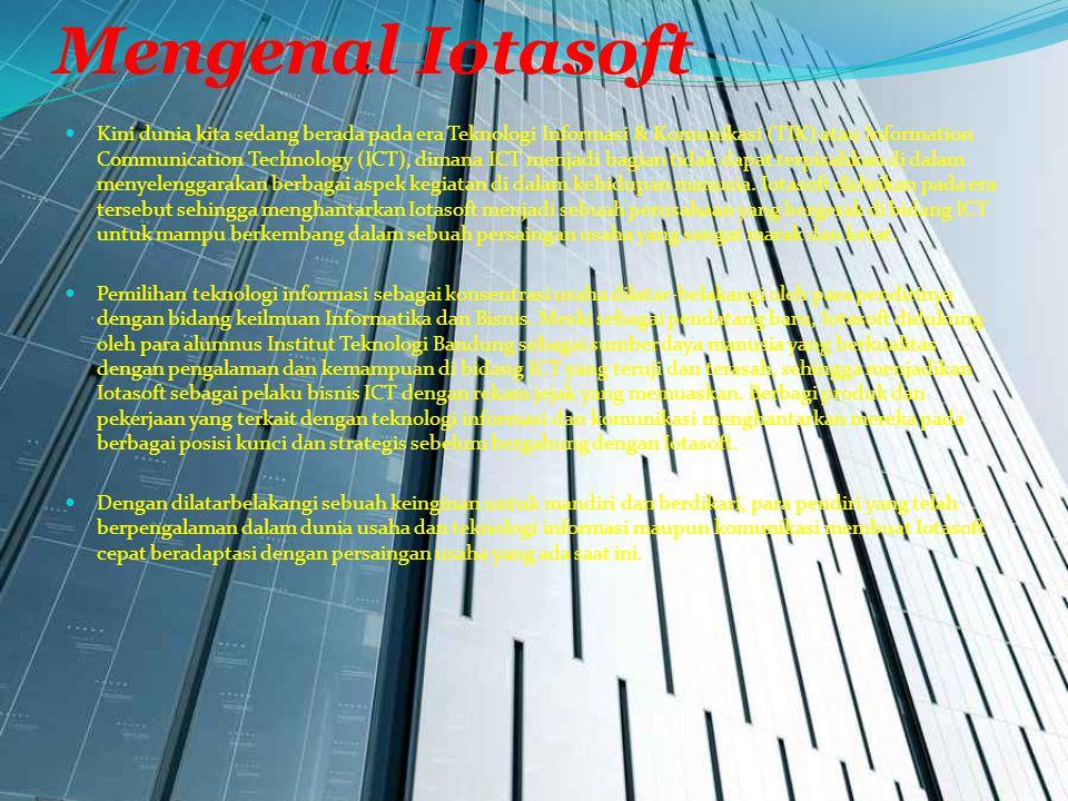 Mengenal Iotasoft  Kini dunia kita sedang berada pada era Teknologi Informasi & Komunikasi (TIK) atau Information Communication Technology (ICT), dim