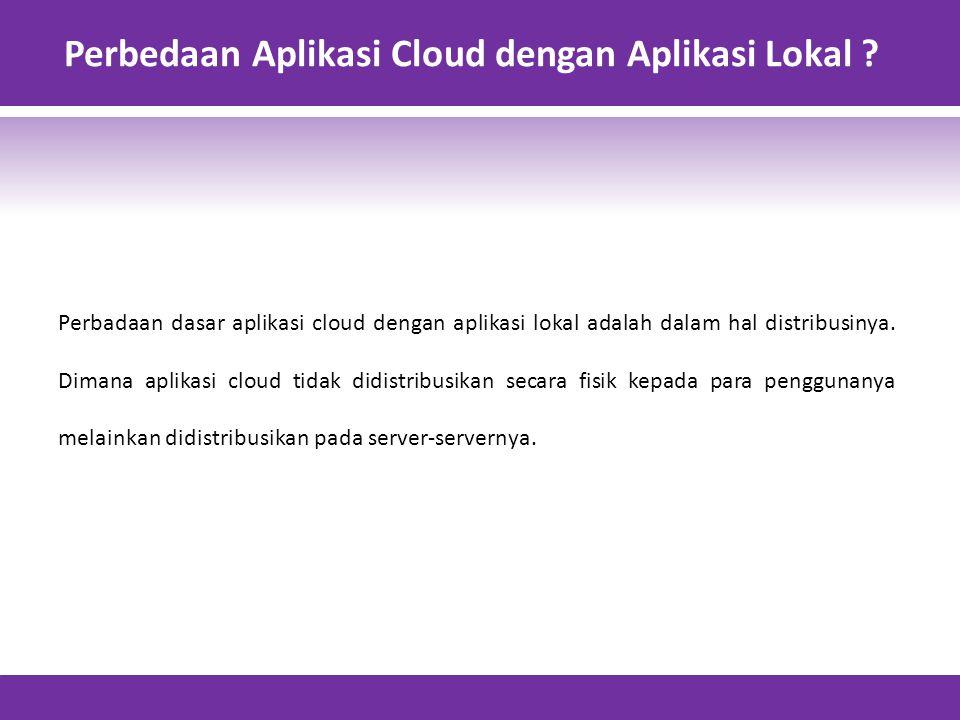 Perbedaan Aplikasi Cloud dengan Aplikasi Lokal .