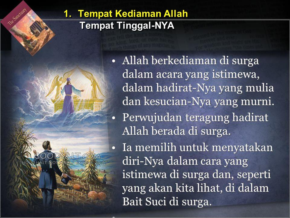 •Allah berkediaman di surga dalam acara yang istimewa, dalam hadirat-Nya yang mulia dan kesucian-Nya yang murni.