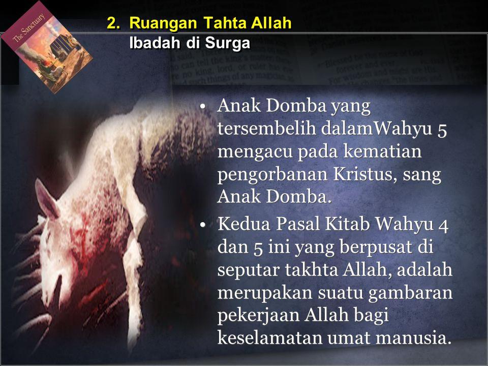 •Anak Domba yang tersembelih dalamWahyu 5 mengacu pada kematian pengorbanan Kristus, sang Anak Domba.